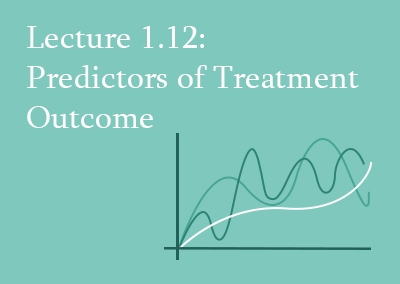 1.12 Predictors of Treatment Outcome