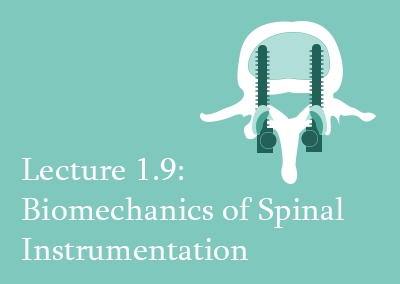 1.9 Biomechanics of Spinal Instrumentation