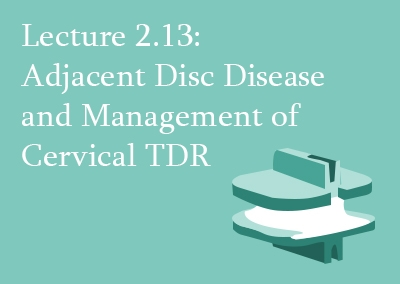 2.13 Adjacent Disc Disease and Management of Cervical TDR