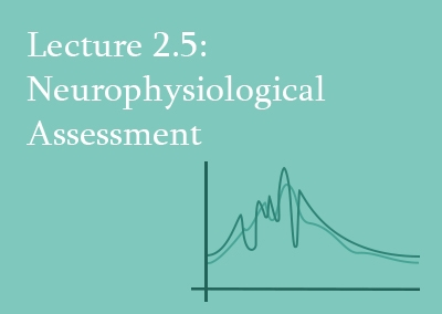 2.5 Neurophysiological Assessment