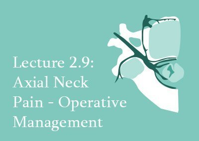 2.9 Operative Management of Axial Neck Pain