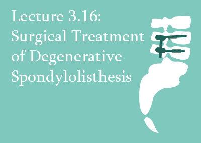 3.16 Surgical Treatment of Degenerative Spondylolisthesis