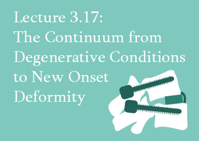 3.17 The Continuum From Degenerative Conditions to New Onset Deformity