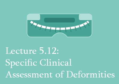 5.12 Specific Clinical Assessment of Deformities
