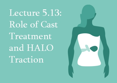 5.13 Role of Cast Treatment and HALO Traction