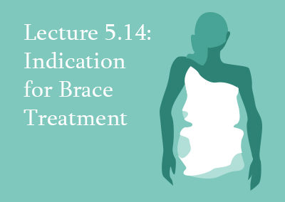 5.14 Indication for Brace Treatment