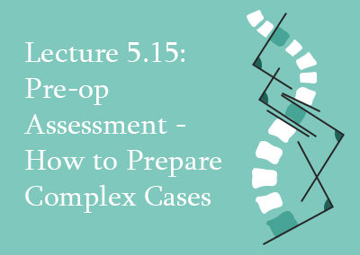 5.15 Pre-op Assessment – How to Prepare Complex Cases