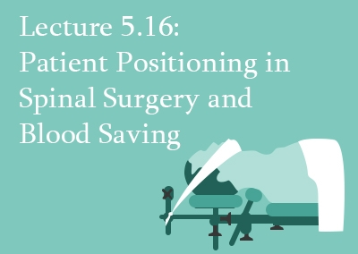 5.16 Patient Positioning in Spinal Surgery and Blood Saving