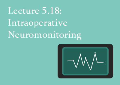 5.18 Intraoperative Neuromonitoring