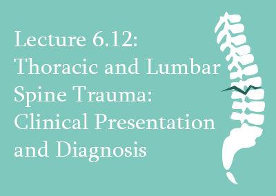 6.12 Thoracic and Lumbar Spine Trauma: Clinical Presentation and Diagnosis