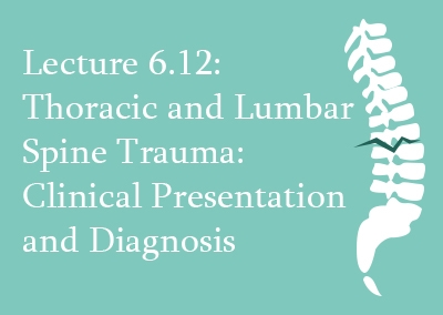 6.12 Thoracic and Lumbar Spine Trauma: Clinical Presentation and Diagnosis