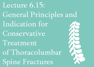 6.15 General Principles and Indication for Conservative Treatment of Thoracolumbar Spine Fractures