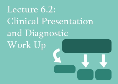 6.2 Clinical Presentation and Diagnostic Work Up