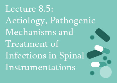 8.5 Aetiology, Pathogenic Mechanisms and Treatment of Infections in Spinal Instrumentation