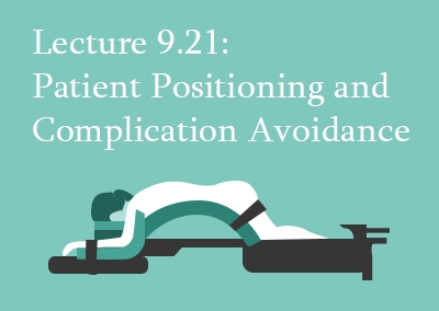 9.21 Patient Positioning and Complication Avoidance