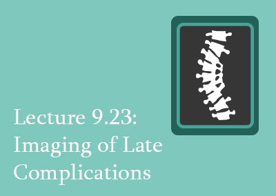 9.23 Imaging of Late Complications
