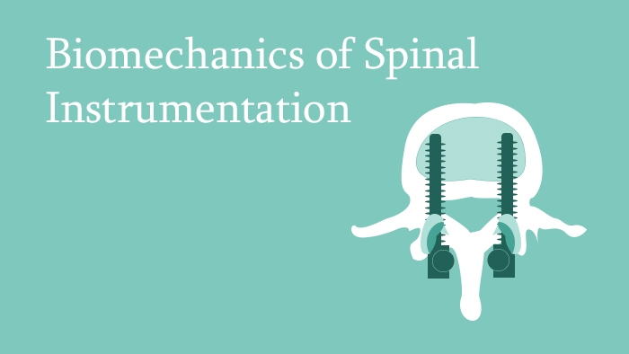 Biomechanics of Spinal Instrumentation Lecture Thumbnail