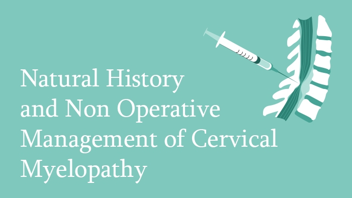 Natural History and Non-Operative Management of Cervical Myelopathy Lecture Thumbnail