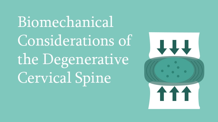 Biomechanical Considerations of the Degenerative Cervical Spine - Lecture Thumbnail