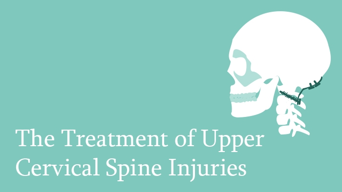 Treatment of Upper Cervical Spine Injuries Lecture Thumbnail