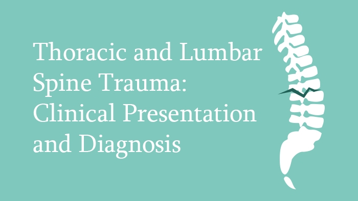 Thoracic and Lumbar Spine Trauma Lecture Thumbnail