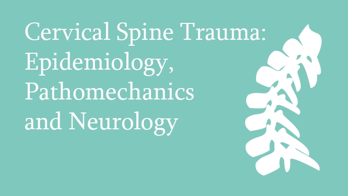 Cervical Spine Trauma: Epidemiology, Pathomechanics and Neurology - Spine Surgery Lecture - Thumbnail