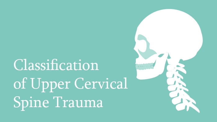 Classification of Upper Cervical Spine Trauma Lecture Thumbnail
