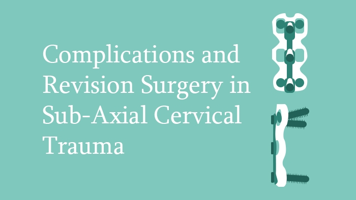 Subaxial Cervical Trauma Surgery Complications & Revisions Lecture Thumbnail