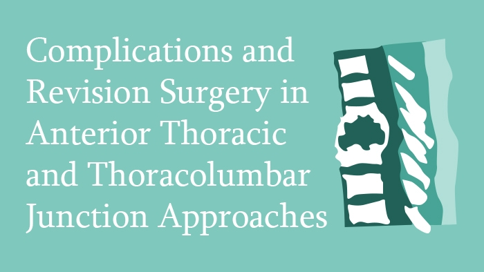 Complications in Anterior Thoracic and Thoracolumbar Junction Approaches lecture thumbnail