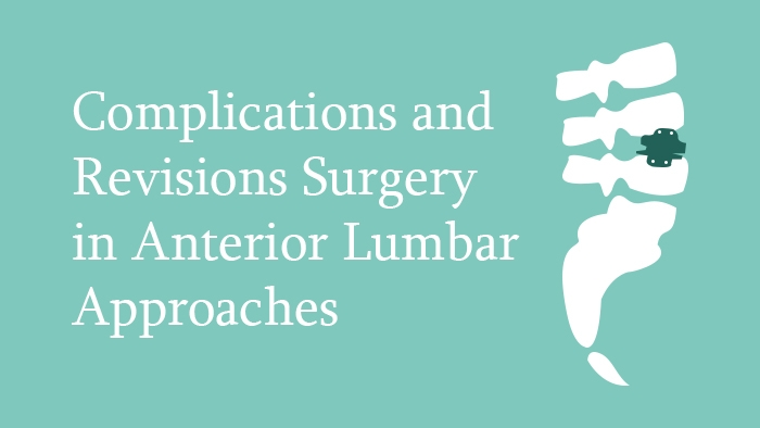 Complications in Anterior Lumbar Approaches Spine Surgery Lecture Thumbnail