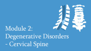 Module 2: Degenerative Disorders of the Cervical Spine