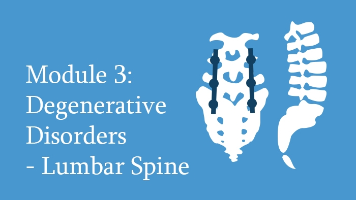 Module 3: Degenerative Disorders of the Thoracolumbar Spine